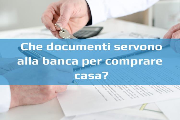 lista dei documenti da fornire alla banca,